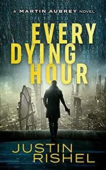 Every Dying Hour: A Martin Aubrey Novel (The Martin Aubrey Series Book 1)