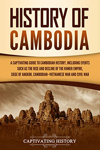 History of Cambodia: A Captivating Guide to Cambodian History