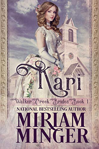 Kari: A Sweet Western Historical Romance (Walker Creek Brides Book 1)