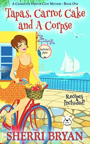 Tapas, Carrot Cake and a Corpse (A Charlotte Denver Cozy Mystery Book 1)