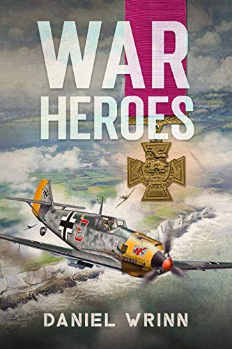 War Heroes: World War II Adventures during the Fall of France (John Archer Series Book 1)