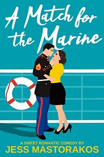 A Match for the Marine: A Sweet Romantic Comedy (First Comes Love Book 1)