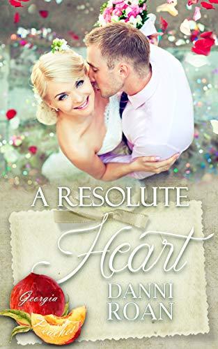 A Resolute Heart : Georgia Peaches Book 12