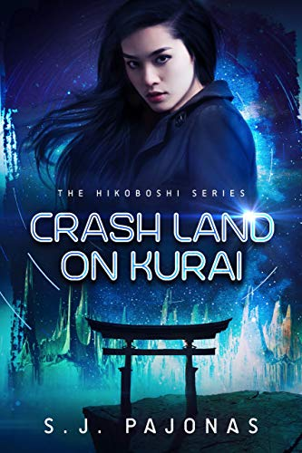 Crash Land on Kurai (The Hikoboshi Series Book 1)