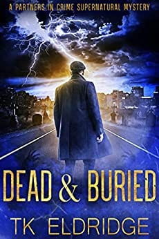 Dead & Buried (A Partners in Crime Supernatural Mystery)