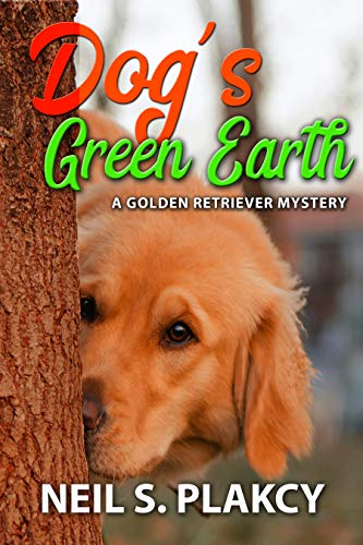 Dog's Green Earth: A Golden Retriever Mystery (Golden Retriever Mysteries Book 10)