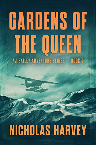 Gardens of the Queen: AJ Bailey Adventure Series – Book Two
