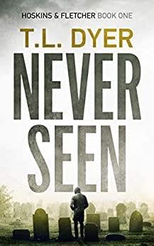 Never Seen (Hoskins & Fletcher Crime Series Book 1)