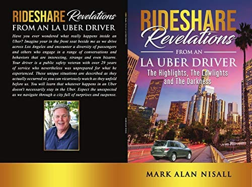 Rideshare Revelations From An LA Uber Driver: The Highlights, The Lowlights and The Darkness