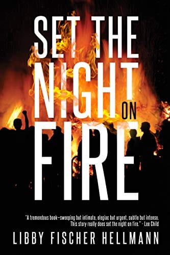 Set The Night On Fire: A Thriller About the Late Sixties