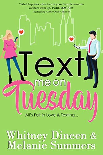 Text Me On Tuesday: All is Fair in Love and Texting … (An Accidentally in Love Story Book 1)