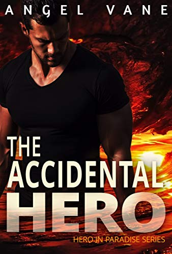The Accidental Hero (Hero in Paradise Book 1)
