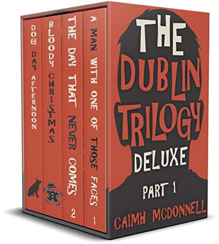 The Dublin Trilogy Deluxe Part 1