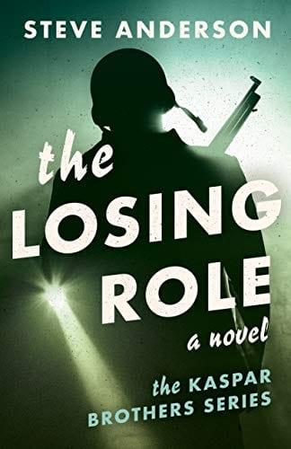 The Losing Role: A Novel (Kaspar Brothers)