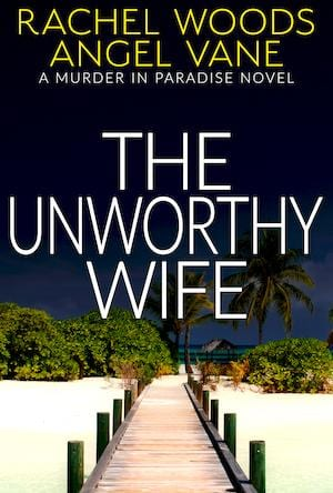 The Unworthy Wife: A romantic mystery (Murder in Paradise)