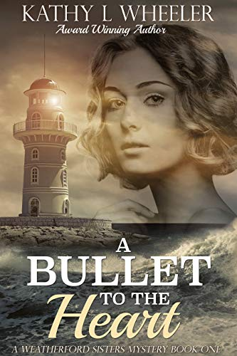 A Bullet to the HearA Bullet to the Heart: A Weatherford Sisters Mystery (Weatherford Sisters Mysteries Book 1)t: A Weatherford Sisters Mystery (Weatherford Sisters Mysteries Book 1)
