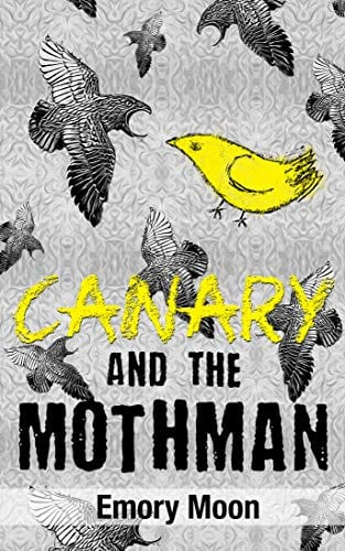 Canary and the Mothman (Canary Trilogy Book 1)
