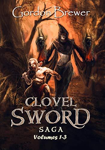 Clovel Sword Saga: Volumes 1 – 3 (Clovel Sword Series)