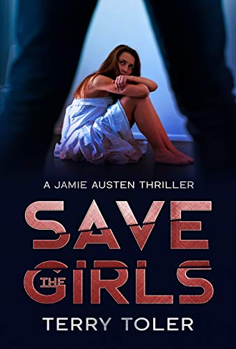 SAVE THE GIRLS: A JAMIE AUSTEN SPY THRILLER (THE SPY STORIES Book 1)