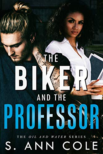 The Biker and the Professor (Oil and Water Series Book 1)