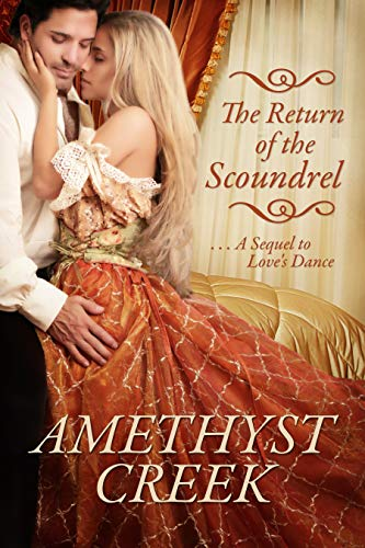 The Return of the Scoundrel: A Sequel to Love's Dance