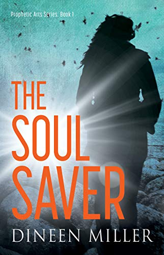 The Soul Saver: A Battle Against Demonic Forces (Prophetic Arts Series Book 1)