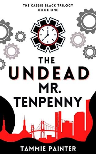 The Undead Mr. Tenpenny: The Cassie Black Trilogy, Book One