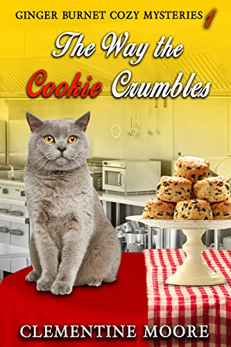The Way the Cookie Crumbles: Ginger Burnet Cozy Mysteries