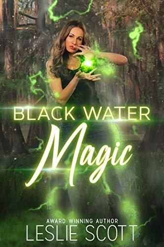 Black Water Magic : A Teagan Blackwater Urban Fantasy Novel