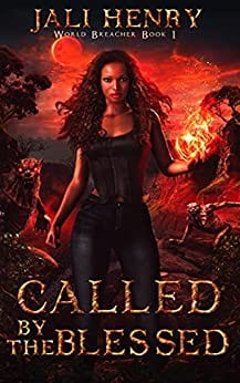 Called by the Blessed: Young Adult Dark Urban Fantasy (World Breacher Book 1)