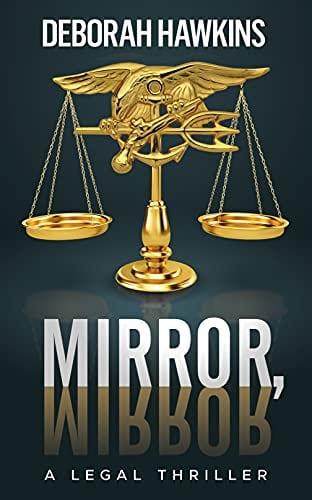 Mirror, Mirror, A Legal Thriller (The Warrick Thompson Files Book 2)