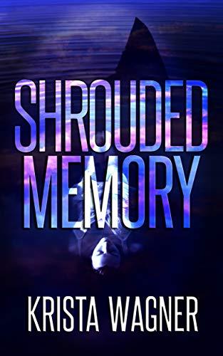 Shrouded Memory: A Christian Psychological Thriller