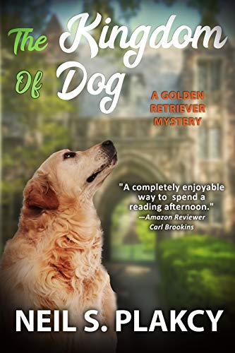 The Kingdom of Dog (Cozy Dog Mystery): #2 in the golden retriever mystery series (Golden Retriever Mysteries