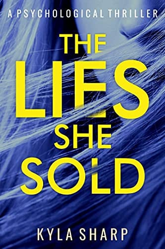 The Lies She Sold: A Psychological Thriller