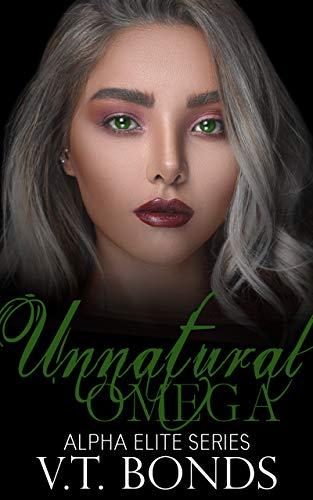 Unnatural Omega (Alpha Elite Series Book 2)