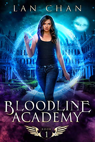 Bloodline Academy: A Young Adult Urban Fantasy Academy Novel (Bloodline Academy Book 1)