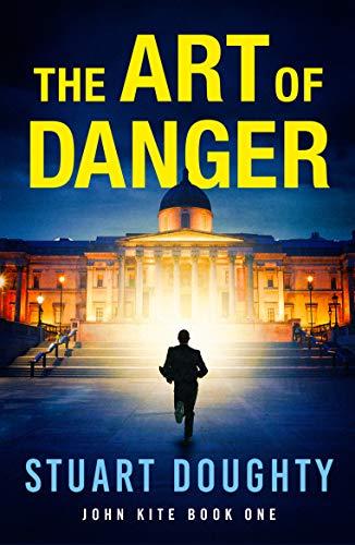 The Art of Danger (John Kite Book 1)