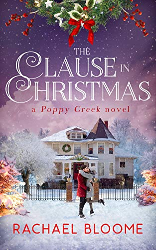 The Clause in Christmas : A Hopeful, Small-Town Romance ( #1) (A Poppy Creek Novel)