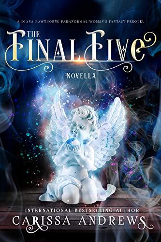 The Final Five: A Diana Hawthorne Paranormal Women's Fantasy Novella (A Diana Hawthorne Supernatural Mystery)
