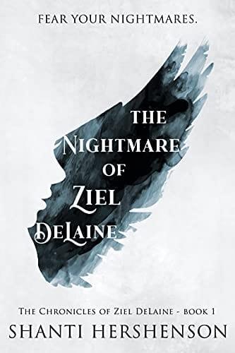 The Nightmare of Ziel DeLaine (The Chronicles of Ziel DeLaine Book 1)