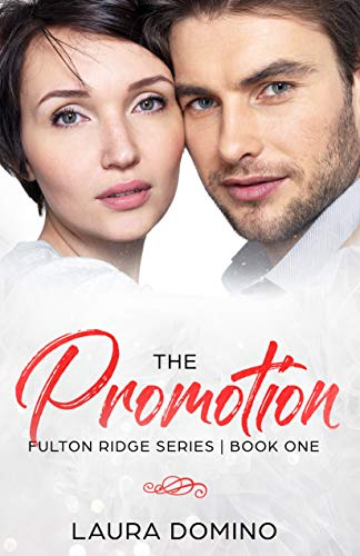 The Promotion: A Christian Romance Novel (Fulton Ridge Series Book 1)