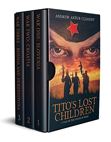 Tito's Lost Children. A Tale of the Yugoslav Wars. The Complete Trilogy