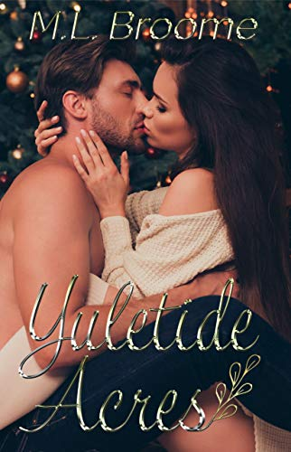 Yuletide Acres: A Steamy, Single Dad, Second Chance Romance