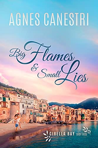 Big Flames & Small Lies: Sweet romance with some mystery (Cirella Bay Series Book 1)