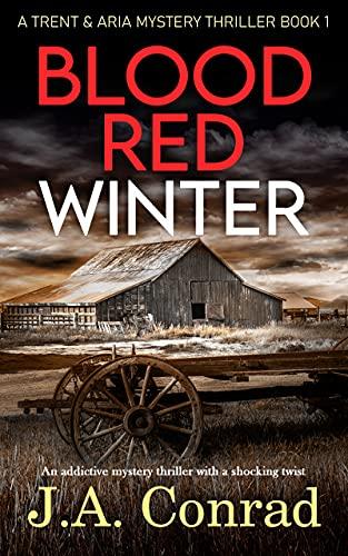 Blood Red Winter: A Thriller (Trent & Aria Mystery Thriller Book 1)