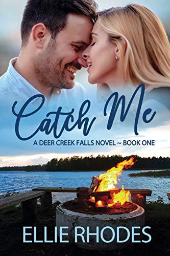 Catch Me: A Small Town Romance (Deer Creek Falls Book 1)