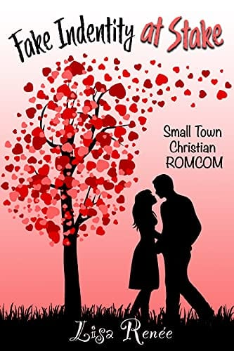 Fake Identity at Stake: Small Town Christian Romcom Book 1