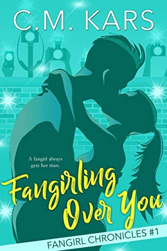 Fangirling Over You: A sweet celebrity romance (The Fangirl Chronicles Book 1)