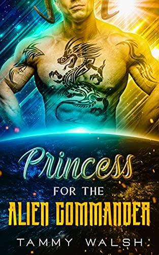 Princess for the Alien Commander: A Scifi Alien Romance
