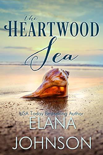 The Heartwood Sea: A Heartwood Sisters Novel (Carter's Cove Beach Romance Book 1)